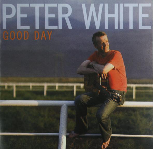 2009 Peter White – Good Day