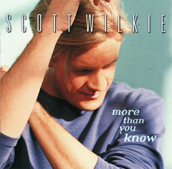 2000 Scott Wilkie – More Than You Know