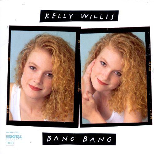 1991 Kelly Willis – Bang Bang