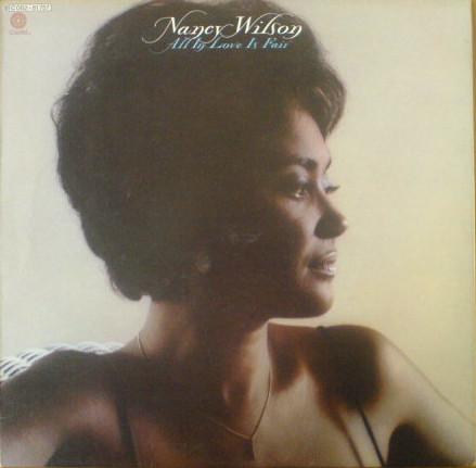 1974 Nancy Wilson – All In Love Is Fair