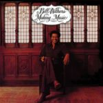 1975 Bill Withers - Making Music