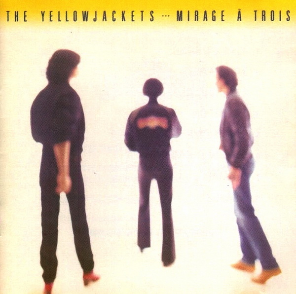 1983 Yellowjackets – Mirage a Trois