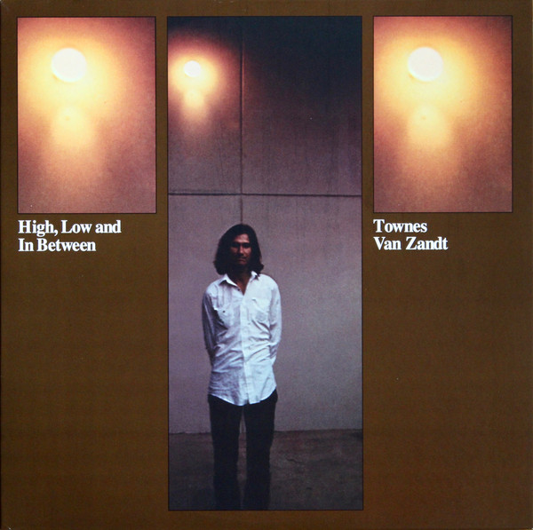 1971 Townes Van Zandt – High, Low And In Between